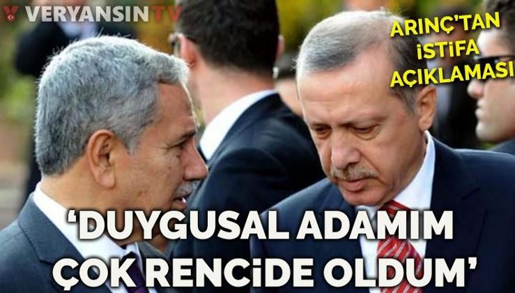 Bülent Arınç'ın istifası bekleniyor: Cumhurbaşkanının açıklamasından çok rencide oldum!