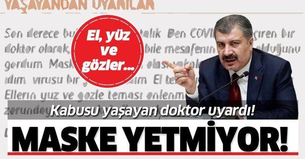 Sağlık Bakanı Fahrettin Koca koronavirüse yakalanan doktorun mesajını paylaştı: Maske bile yetmiyor