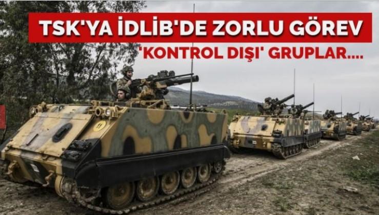 TSK'ya İdlib'de zor görev… 'Kontrol dışı' aktörler karşımızda