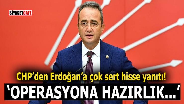 CHP'den Erdoğan'a çok sert hisse yanıtı! 'Operasyona hazırlık...'