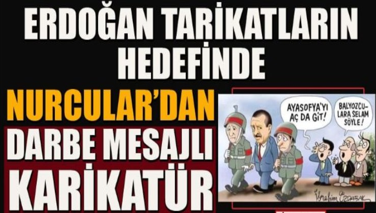 Erdoğan tarikatların hedefinde! Erdoğan'a darbe tehdidi!