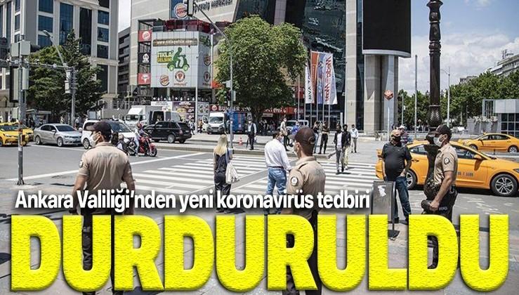 Son dakika: Ankara Valiliği'nden flaş koronavirüs kararı! Durduruldu!