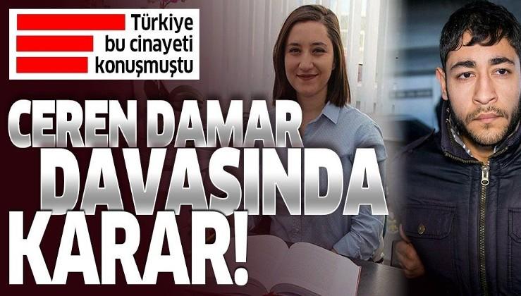 Son dakika: Ceren Damar Şenel cinayeti davasında karar.