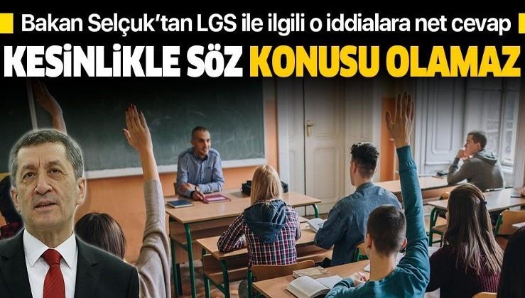 Bakan Selçuk'tan LGS ile ilgili o iddialara net cevap: