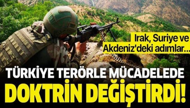 Türkiye terörle mücadelede doktrin değiştirdi! Irak, Suriye ve Akdeniz'deki adımlar yeni dönemin habercisi