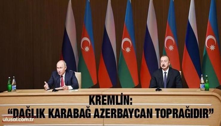 """Kremlin: """"Dağlık Karabağ Azerbaycan toprağıdır"""""""