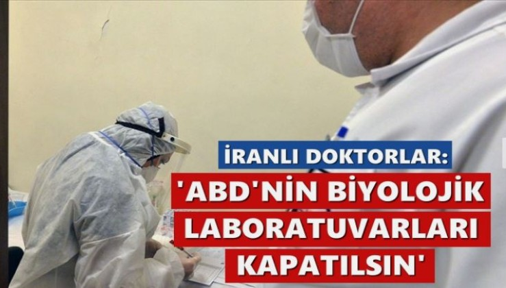 İranlı doktorlardan çarpıcı mektup: ABD'nin biyolojik laboratuvarları yok edilsin!