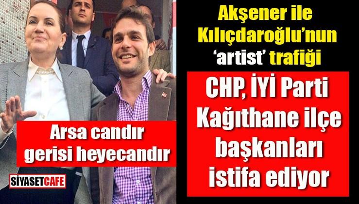 Kılıçdaroğlu Akşener'in Mehmet Aslan trafiği: CHP ve İYİ Parti ilçe başkanları istifa ediyor