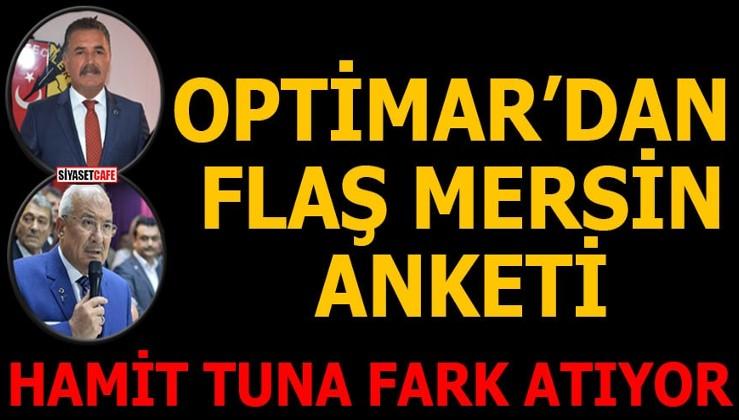 Optimar'dan flaş Mersin anketi Hamit Tuna fark atıyor
