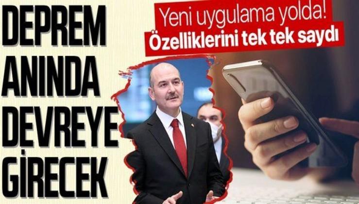"""İçişleri Bakanı Süleyman Soylu """"afet"""" uygulamasını tanıttı! Deprem anında da kullanılacak"""