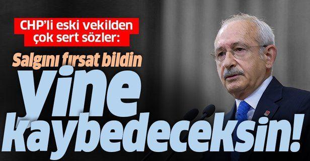 Kemal Kılıçdaroğlu'na çok sert sözler: Salgını fırsat bildin, yine kaybedeceksin