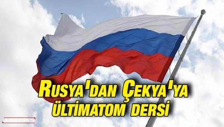 Rusya'dan Çekya'ya ültimatom dersi