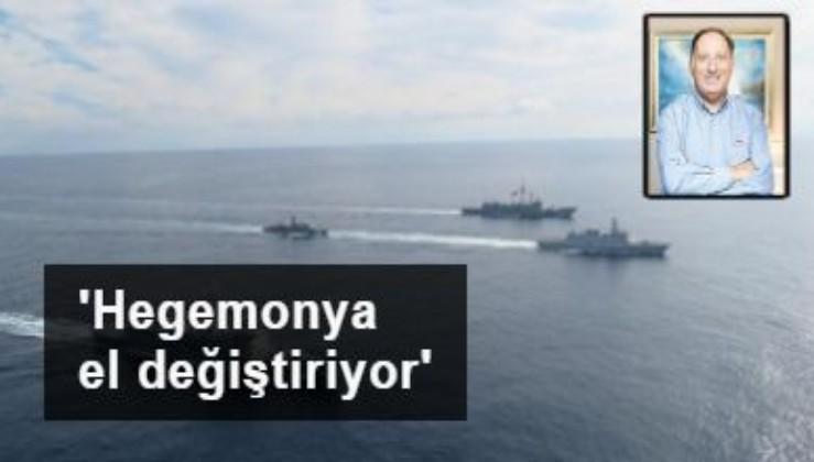 Amiral Cem Gürdeniz: Hegemonya el değiştiriyor
