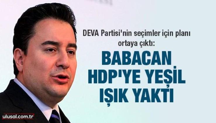 DEVA Partisi'nin seçimler için planı ortaya çıktı: Babacan HDP'ye yeşil ışık yaktı