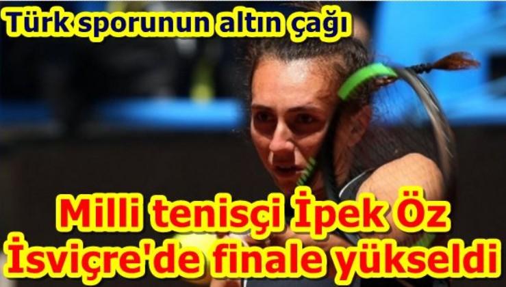 Milli tenisçi İpek Öz İsviçre'de finale yükseldi