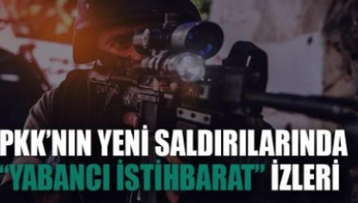 PKK'nın yeni saldırılarında 'yabancı istihbarat' izleri