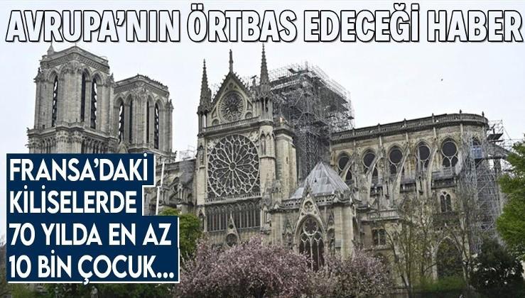 SON DAKİKA: Fransa'da 70 yıldan en az 10 bin çocuk kiliselerde cinsel istismara uğradı