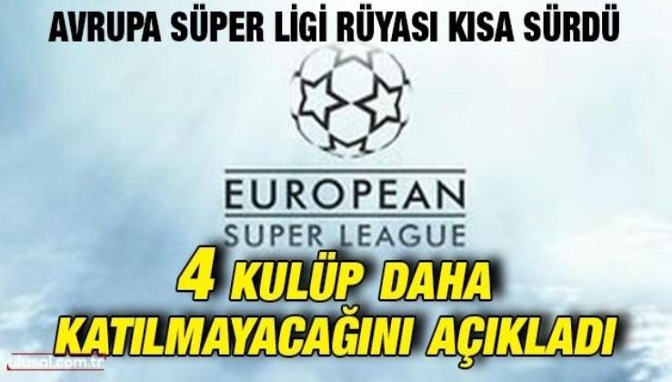 Avrupa Süper Ligi rüyası kısa sürdü: 4 kulüp daha katılmayacağını açıkladı