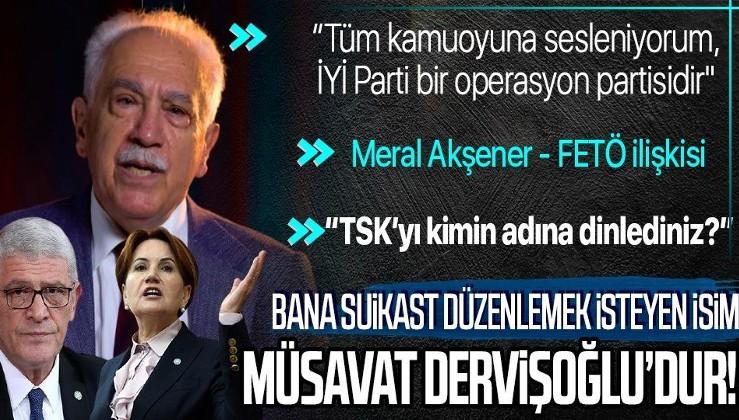 Doğu Perinçek açıkladı: Suikastı organize eden isim İYİ Partili Müsavat Dervişoğlu, Akşener-FETÖ ilişkisi, TSK'nın dinlenmesi...