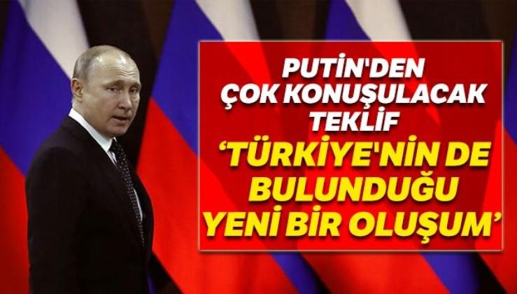 Putin'den çok konuşulacak teklif: Türkiye'nin de bulunduğu bir oluşum