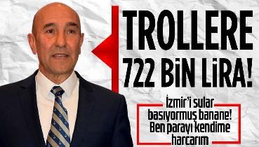 İzmir Belediye Başkanı Tunç Soyer sosyal medyaya 722 bin 500 TL ödeme yapmış