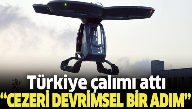 """Türkiye'den uçan otomobil hamlesi! """"CEZERİ devrimsel bir adım olacak"""""""