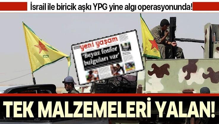 İsrail ile biricik aşkı YPG yine algı operasyonunda!.