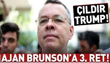 Son dakika… Ajan Brunson'un itirazı bir kez daha reddedildi.