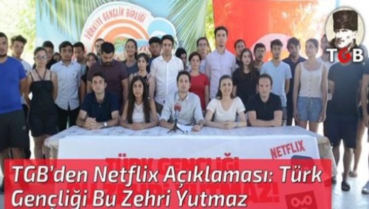 TGB'den Netflix Açıklaması: Türk Gençliği Bu Zehri Yutmaz