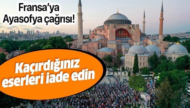 Türkiye'den Fransa'ya Ayasofya çağrısı: Kaçırdığınız eserleri iade edin