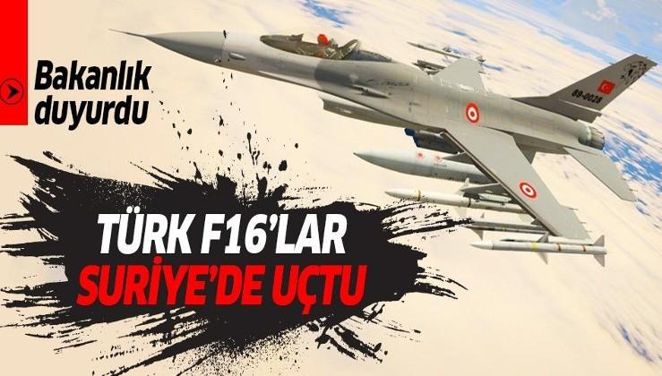 Son dakika: MSB duyurdu! F-16'lar Suriye hava sahasında!.