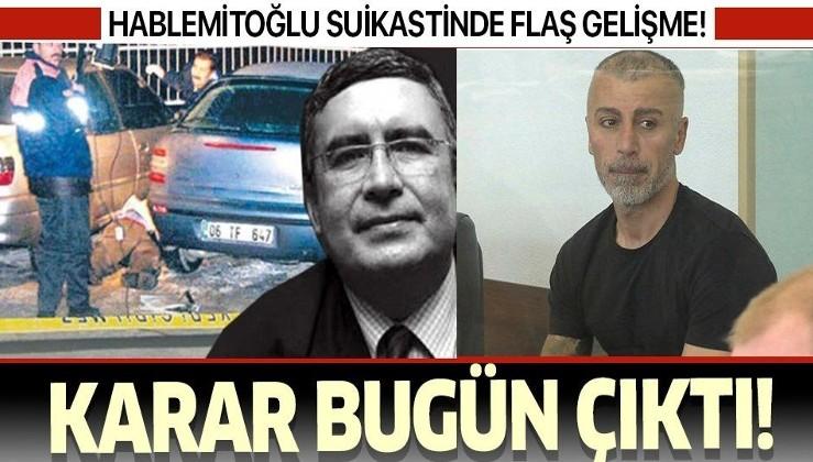 Son dakika: Necip Hablemitoğlu suikastıyla ilgili yeni gelişme! Karar çıktı...