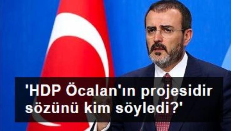 AK Partili Mahir Ünal: 'HDP Öcalan'ın projesidir sözünü kim söyledi?'