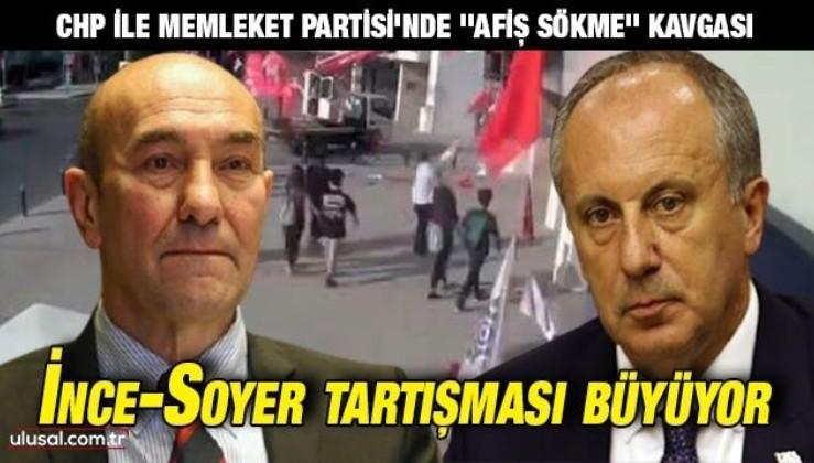 CHP ile Memleket Partisi'nde ''afiş sökme'' kavgası: Soyer - İnce tartışması büyüyor