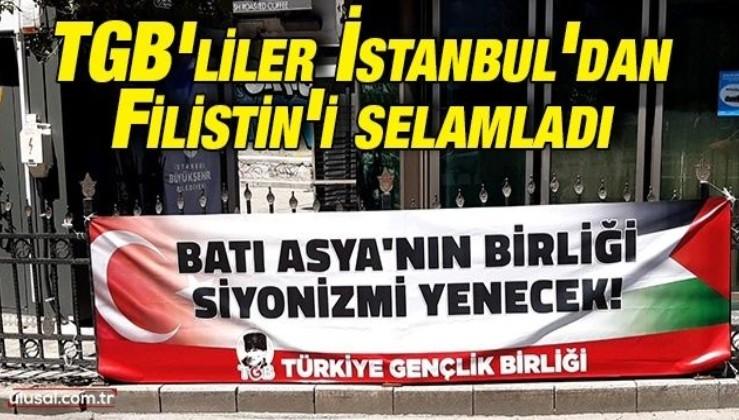 TGB'liler İstanbul'dan Filistin'i selamladı