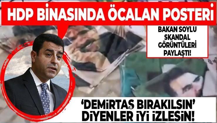 İçişleri Bakanı Süleyman Soylu'dan Esenyurt HDP binasında çıkan Öcalan posterlerine tepki
