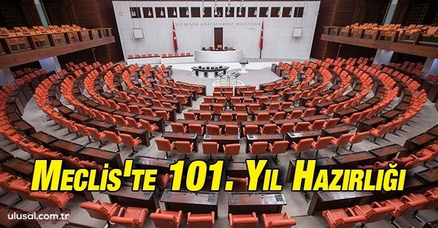 Meclis'te 101. yıl hazırlığı
