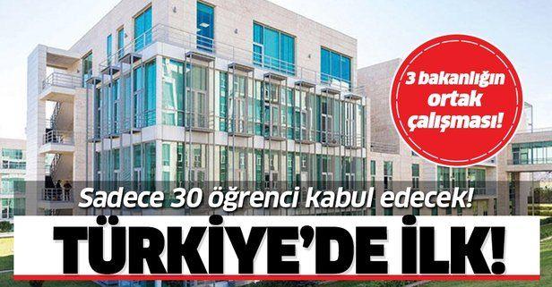 Türkiye'de ilk! Sadece 30 öğrenci kabul edecek!