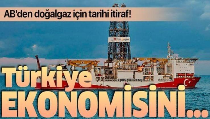 320 milyar metreküplük doğalgaz! AB'den tarihi itiraf: Ekonomiye ve kalkınmaya önemli bir katkı