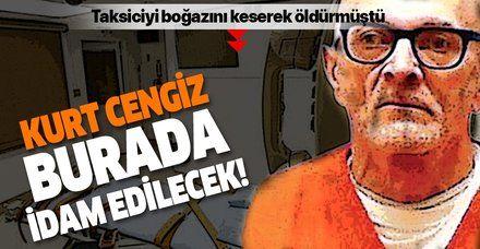 ABD'de bir taksiciyi boğazını keserek öldürmüştü! Kurt Cengiz o odada idam edilecek!