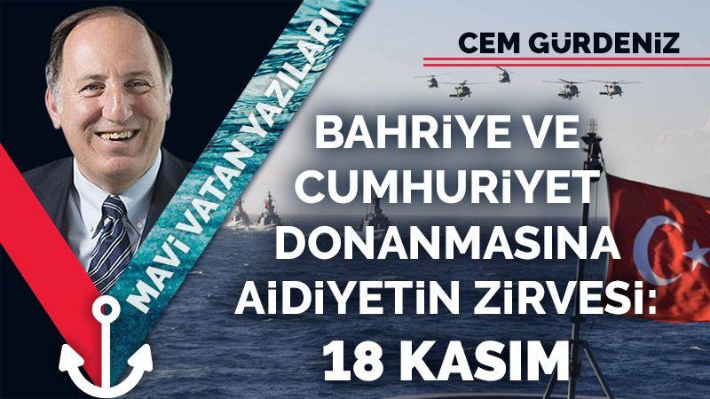 Bahriye ve Cumhuriyet Donanmasına aidiyetin zirvesi: 18 Kasım