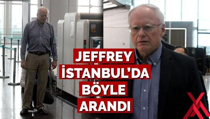 Jeffrey, İstanbul Havalimanı'nda böyle arandı