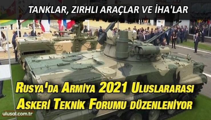Rusya'da Armiya 2021 Uluslararası Askeri Teknik Forumu düzenleniyor