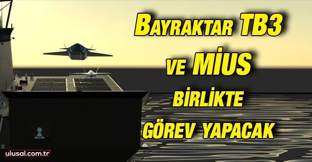 Bayraktar TB3 ve Muharip İnsansız Uçak Sistemi TCG Anadolu'da birlikte görev yapacak