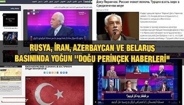 Rusya, İran, Azerbaycan ve Belarus Basınında Yoğun ''Doğu Perinçek Haberleri''