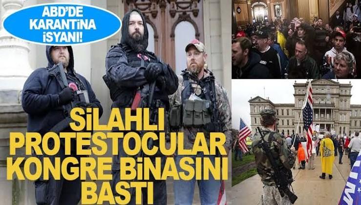 Son dakika... ABD'de karantina isyanı! Silahlı protestocular, Kongre binasını bastı!