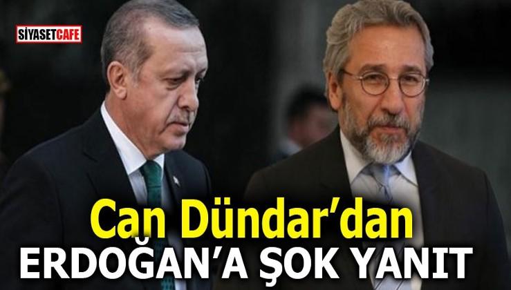 Can Dündar'dan Erdoğan'a şok yanıt!