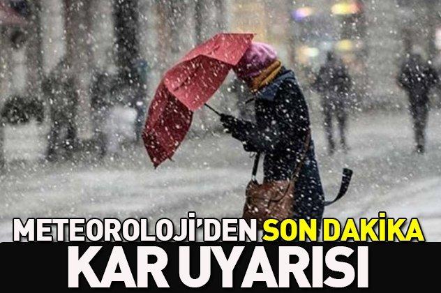 Meteoroloji'den son dakika 'kar' uyarısı!.