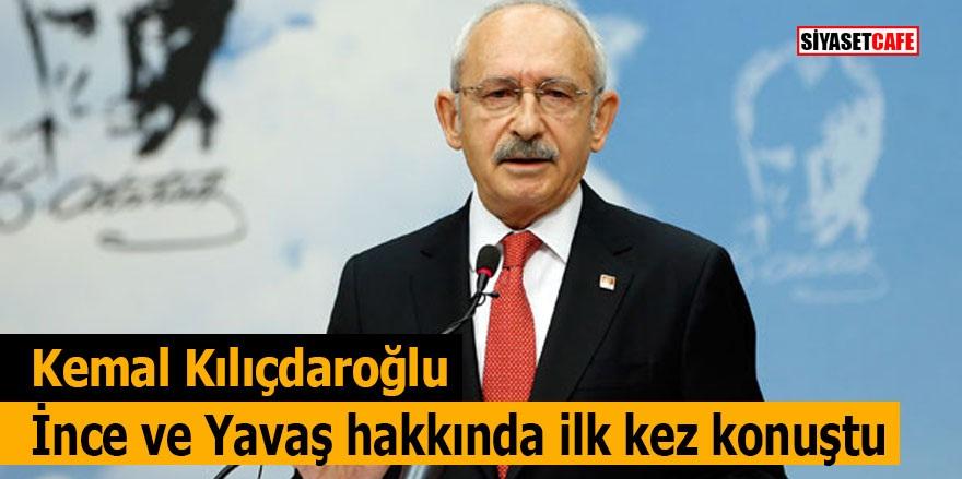 Kemal Kılıçdaroğlu İnce ve Yavaş hakkında ilk kez konuştu