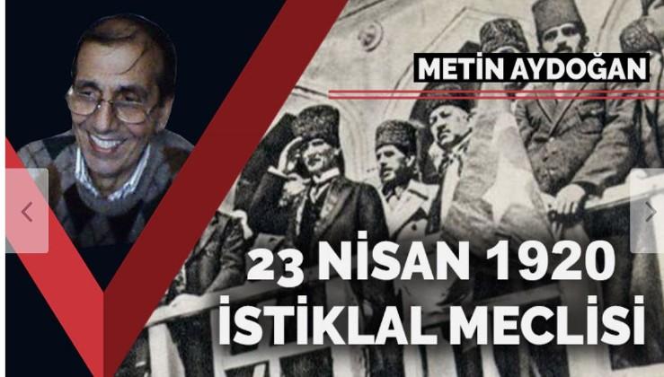 23 Nisan 1920: İstiklal Meclisi